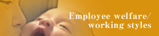 Employee welfare,working styles