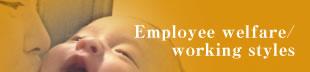 Employee welfare,working styles